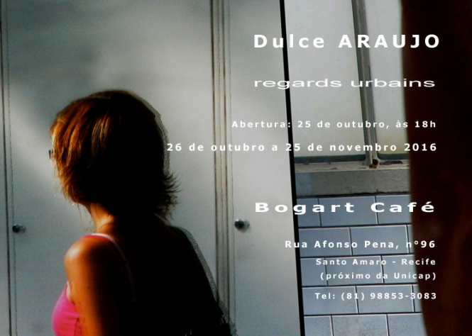 """Convite: exposição """"Regard Urbain"""", de Dulce Araujo, no Bogart Café (Recife)"""